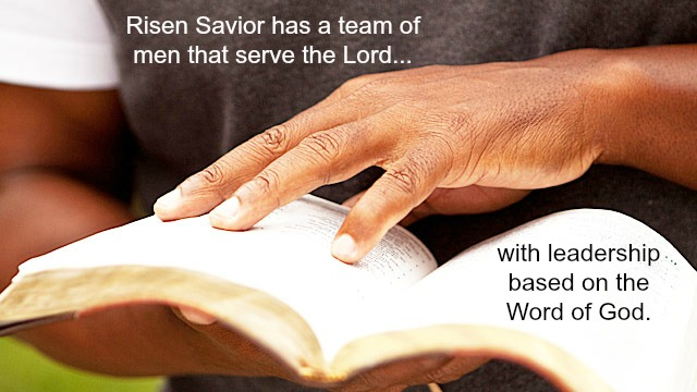 Risen Savior has a team of men who serve the Lord.